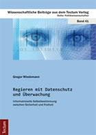 Regieren mit Datenschutz und Überwachung. Informationelle Selbstbestimmung zwischen Sicherheit und Freiheit